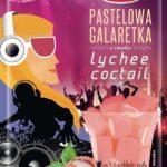 Galaretka Pastelowa o smaku Lychee Coctail – Wodzisław